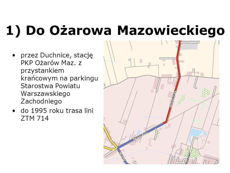 1) Do Ożarowa Mazowieckiego