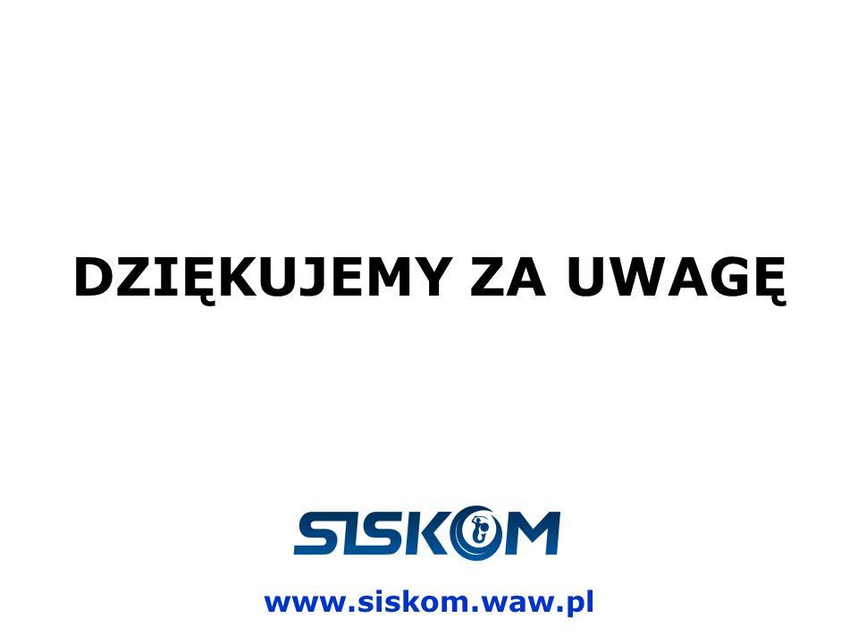 DZIĘKUJEMY ZA UWAGĘ www.siskom.waw.pl