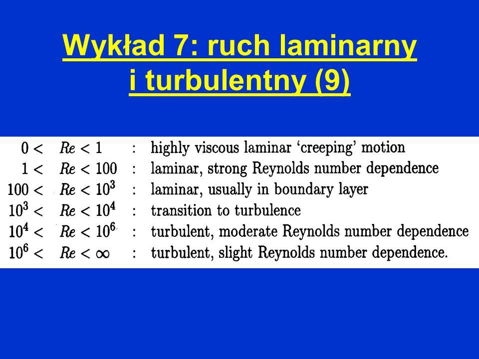 Wykład 7: ruch laminarny i turbulentny (9)