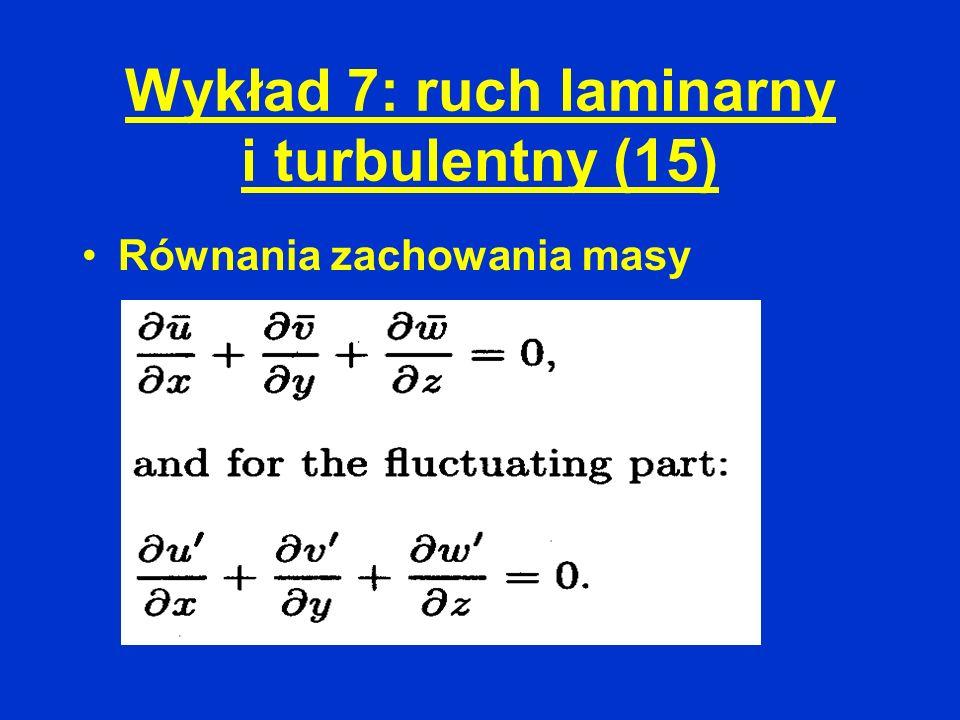Wykład 7: ruch laminarny i turbulentny (15)