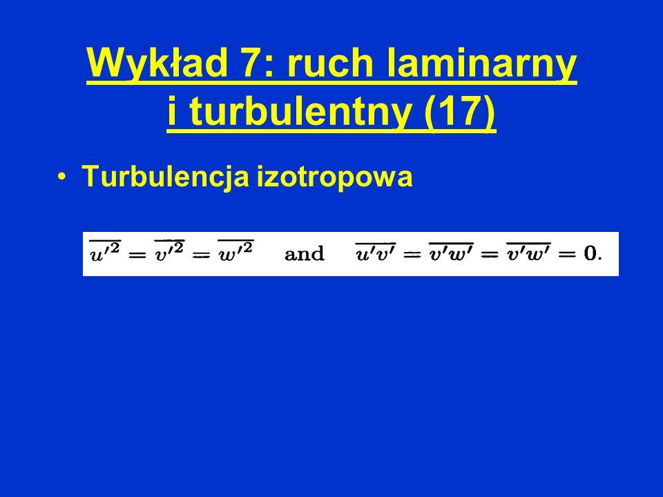 Wykład 7: ruch laminarny i turbulentny (17)