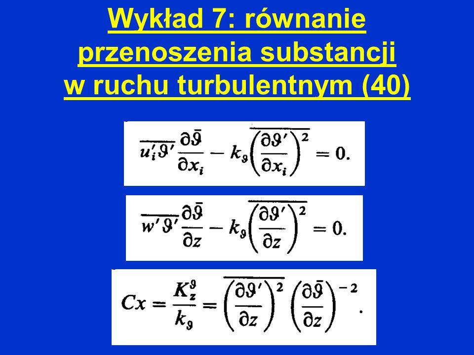 Wykład 7: równanie przenoszenia substancji w ruchu turbulentnym (40)