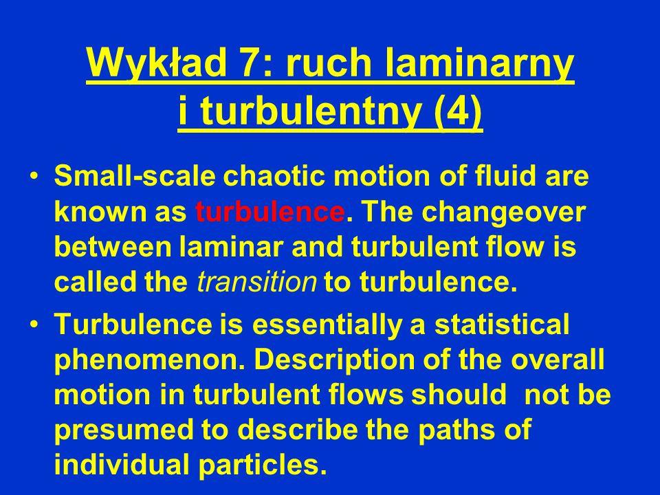 Wykład 7: ruch laminarny i turbulentny (4)