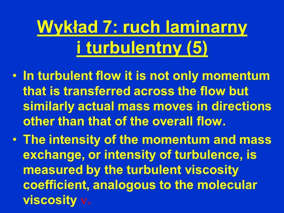 Wykład 7: ruch laminarny i turbulentny (5)