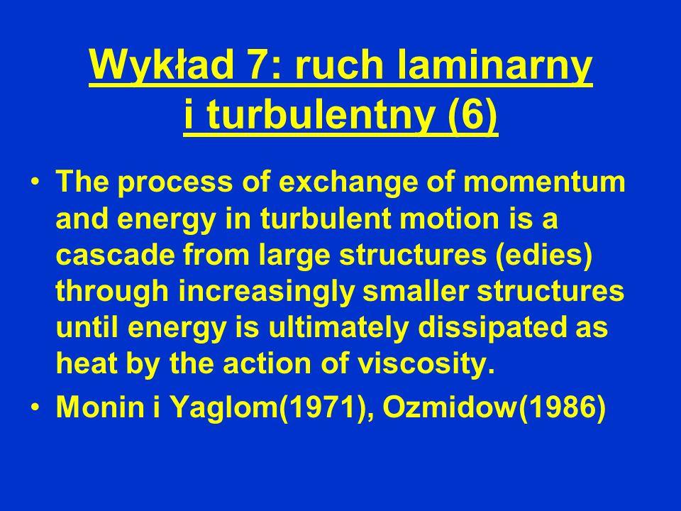 Wykład 7: ruch laminarny i turbulentny (6)