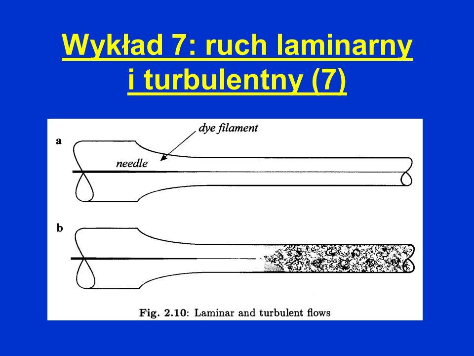 Wykład 7: ruch laminarny i turbulentny (7)