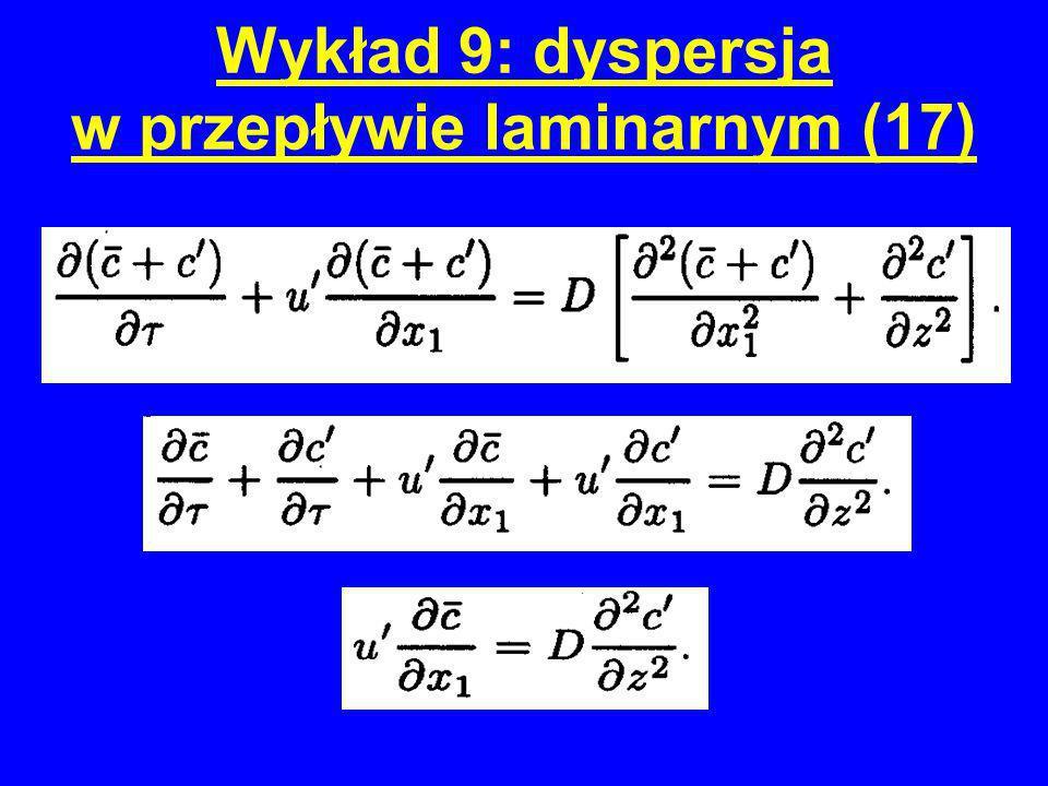 Wykład 9: dyspersja w przepływie laminarnym (17)