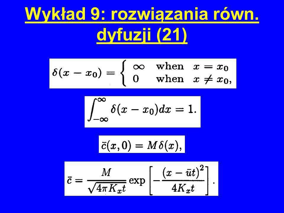 Wykład 9: rozwiązania równ. dyfuzji (21)