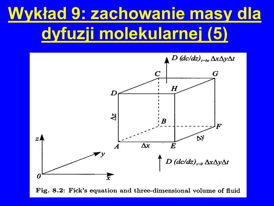 Wykład 9: zachowanie masy dla dyfuzji molekularnej (5)