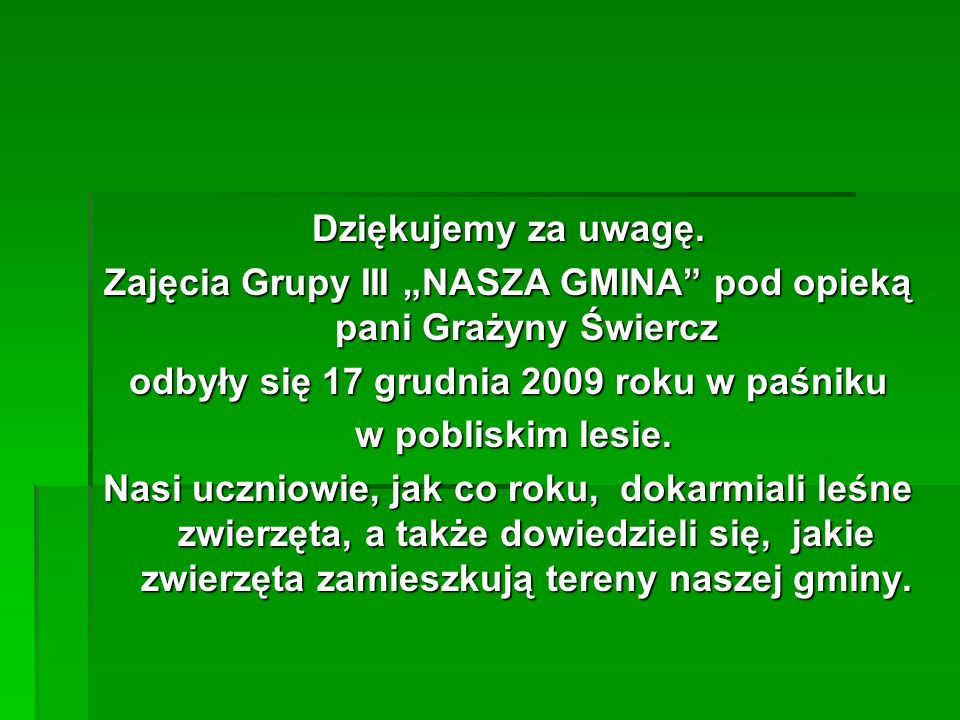 """Zajęcia Grupy III """"NASZA GMINA pod opieką pani Grażyny Świercz"""