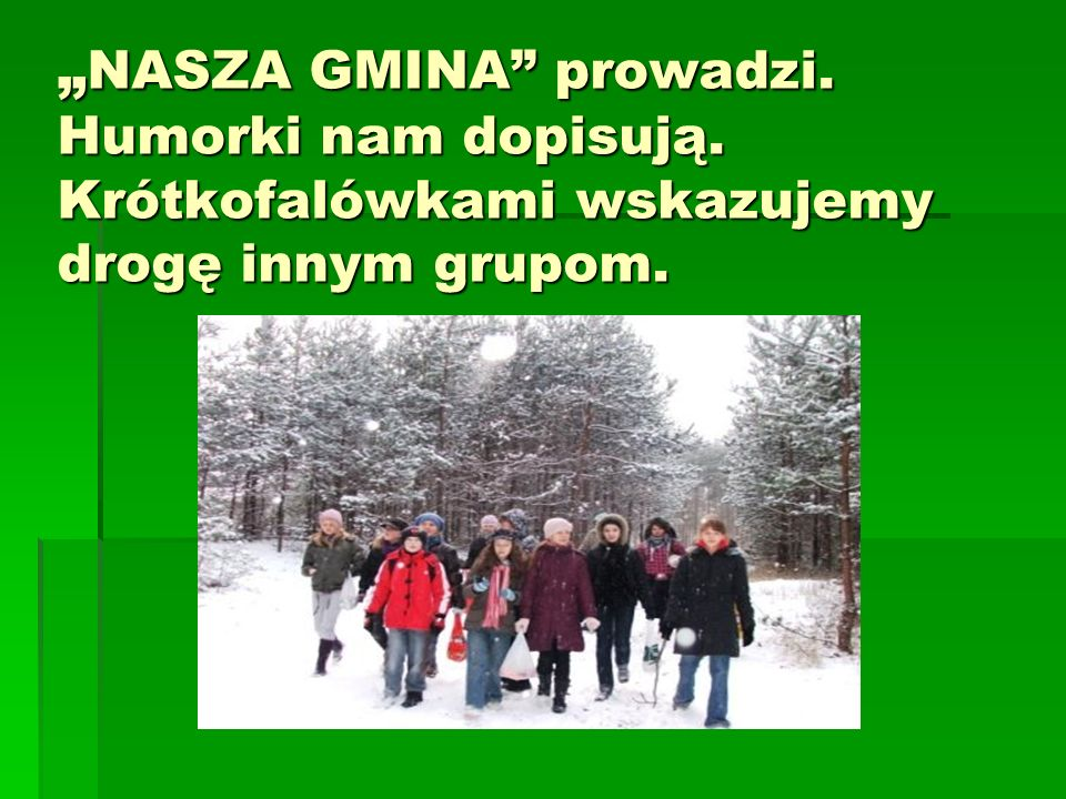 """NASZA GMINA prowadzi. Humorki nam dopisują"