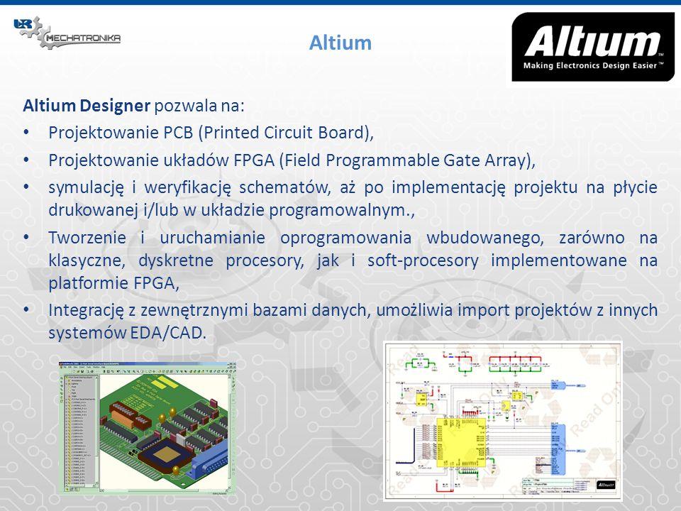 Altium Altium Designer pozwala na: