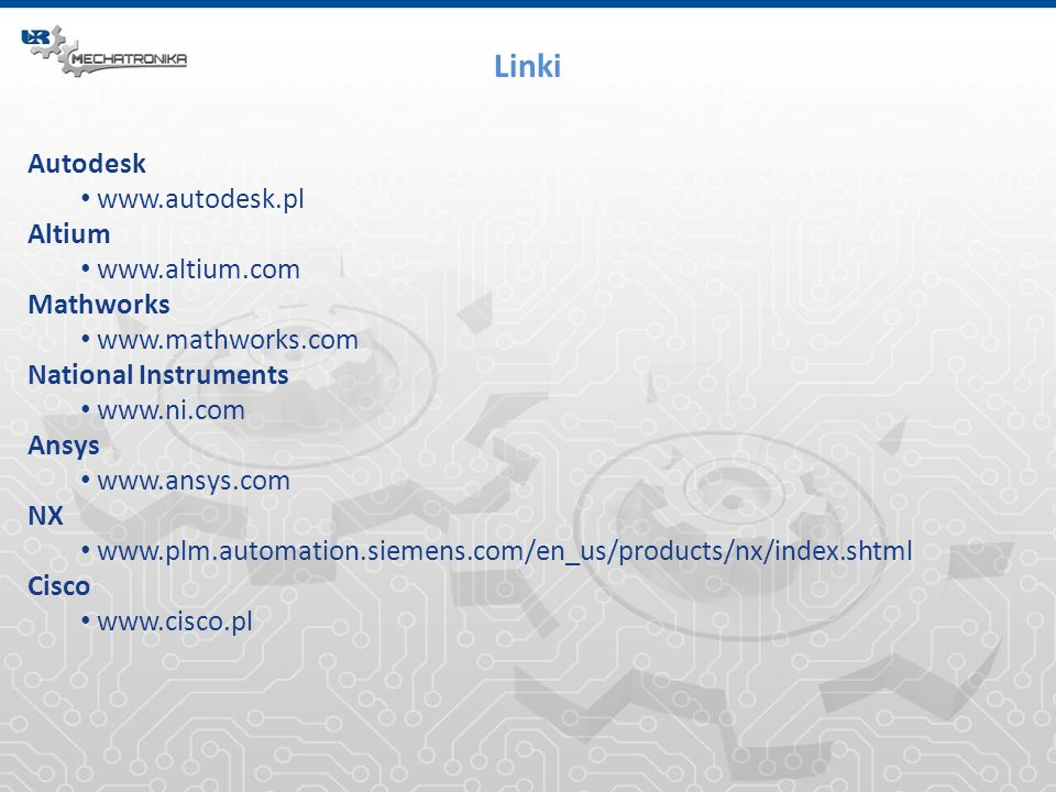 Linki Autodesk www.autodesk.pl Altium www.altium.com Mathworks