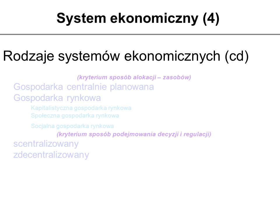 Rodzaje systemów ekonomicznych (cd)