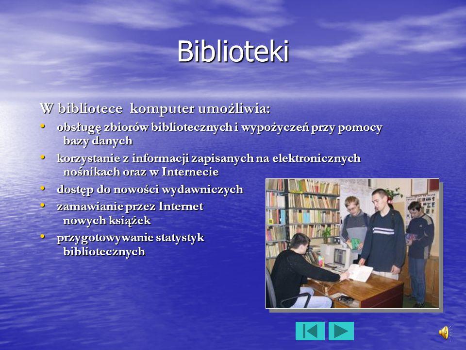 Biblioteki W bibliotece komputer umożliwia: