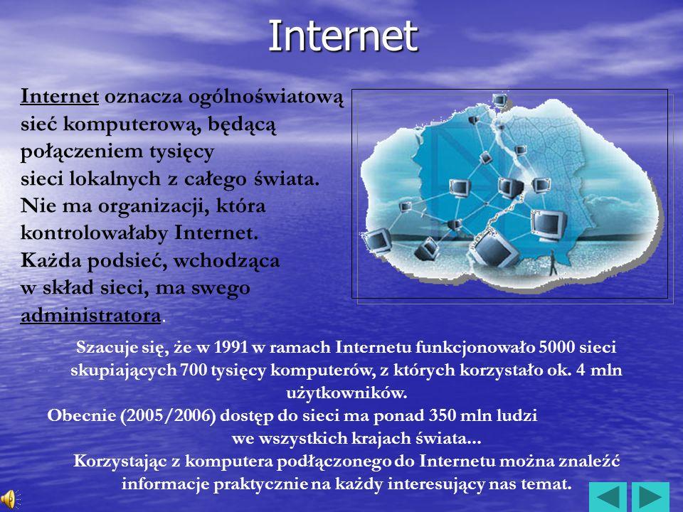 Internet Internet oznacza ogólnoświatową sieć komputerową, będącą połączeniem tysięcy. sieci lokalnych z całego świata.