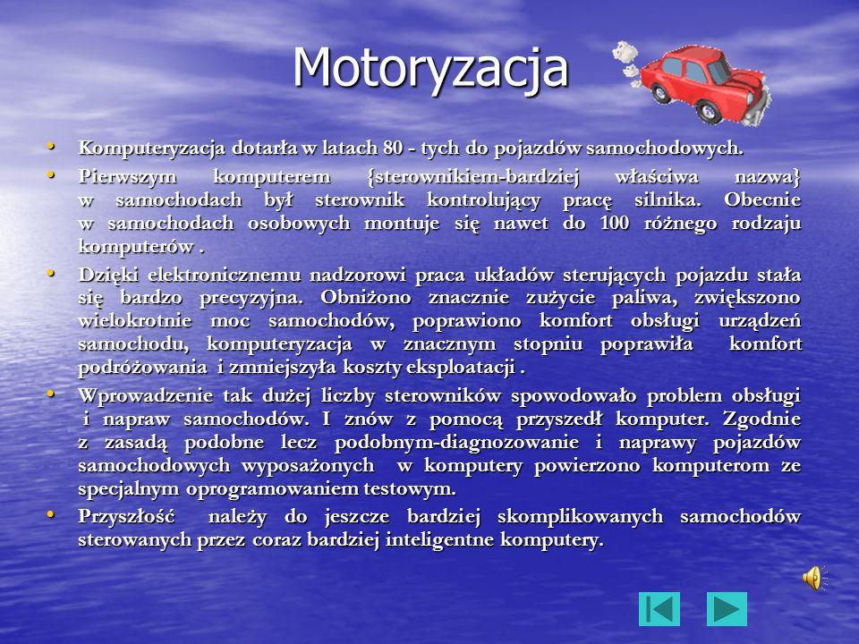 Motoryzacja Komputeryzacja dotarła w latach 80 - tych do pojazdów samochodowych.