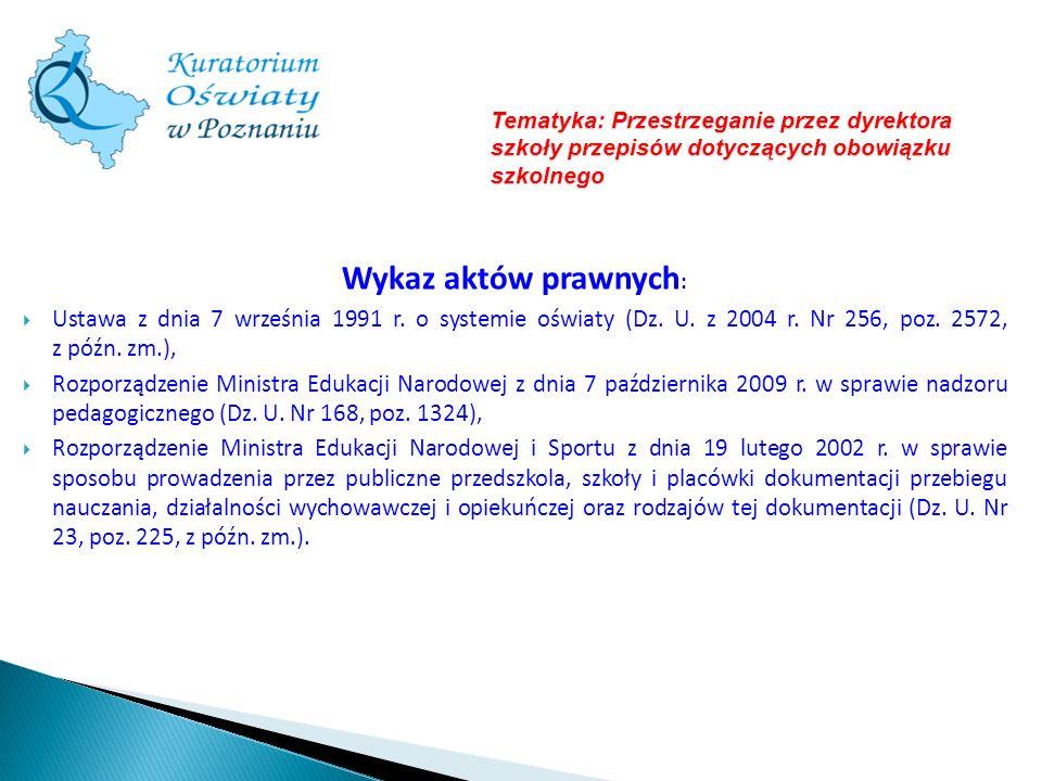 Tematyka: Przestrzeganie przez dyrektora szkoły przepisów dotyczących obowiązku szkolnego