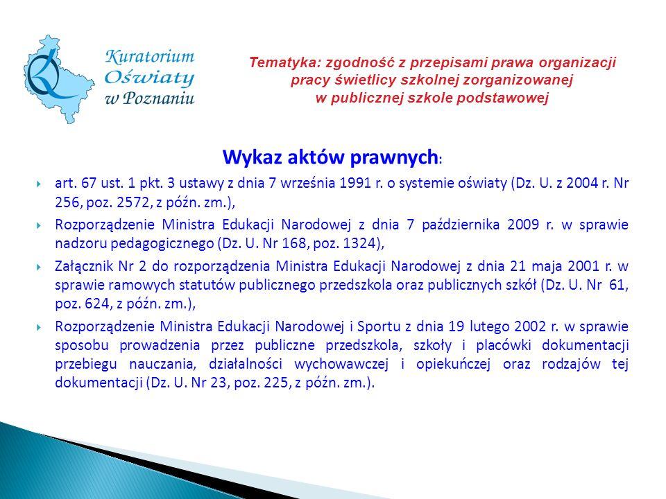 Tematyka: zgodność z przepisami prawa organizacji pracy świetlicy szkolnej zorganizowanej w publicznej szkole podstawowej