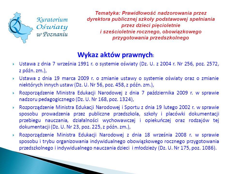 Tematyka: Prawidłowość nadzorowania przez dyrektora publicznej szkoły podstawowej spełniania przez dzieci pięcioletnie i sześcioletnie rocznego, obowiązkowego przygotowania przedszkolnego