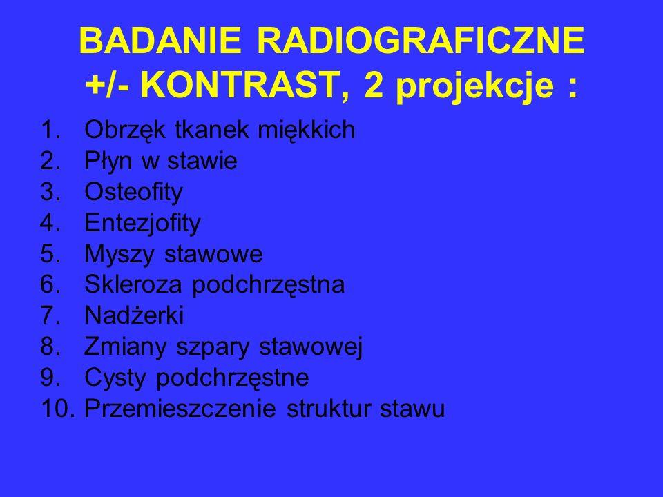 BADANIE RADIOGRAFICZNE +/- KONTRAST, 2 projekcje :