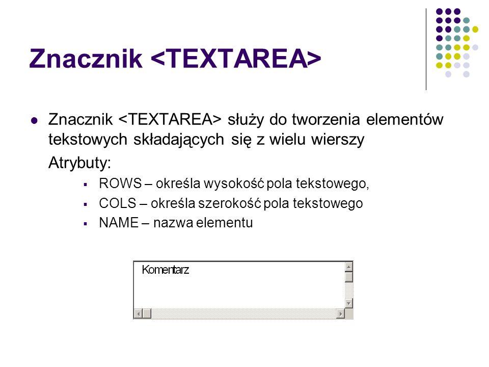 Znacznik <TEXTAREA>