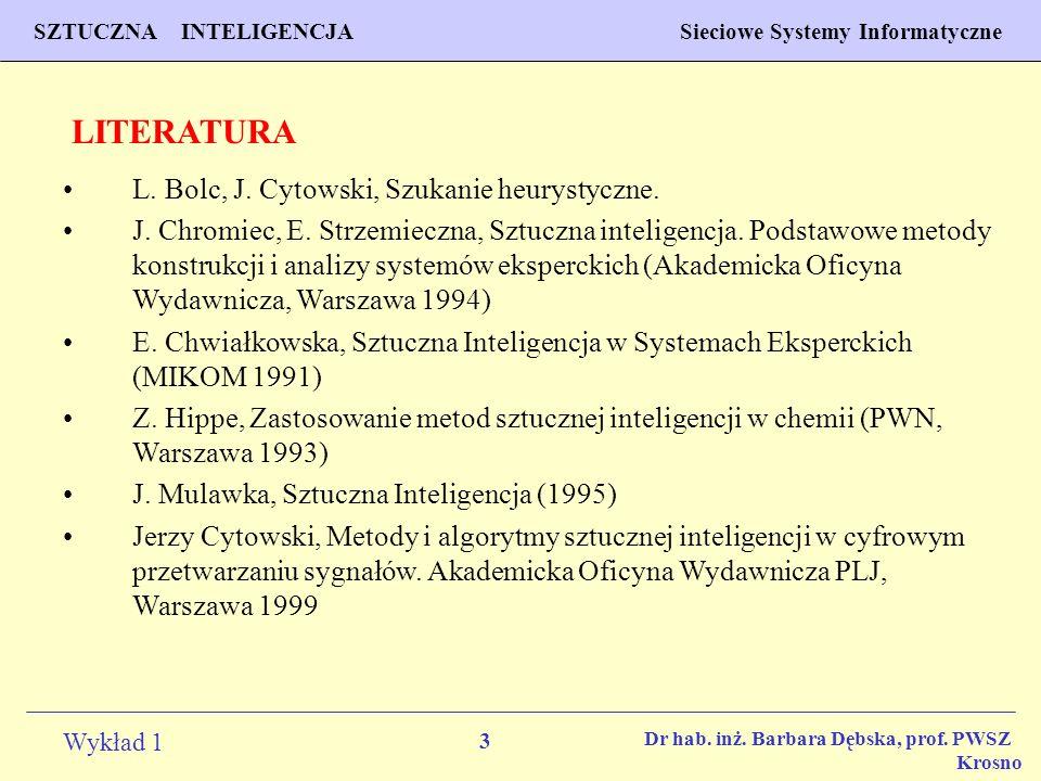 LITERATURA L. Bolc, J. Cytowski, Szukanie heurystyczne.
