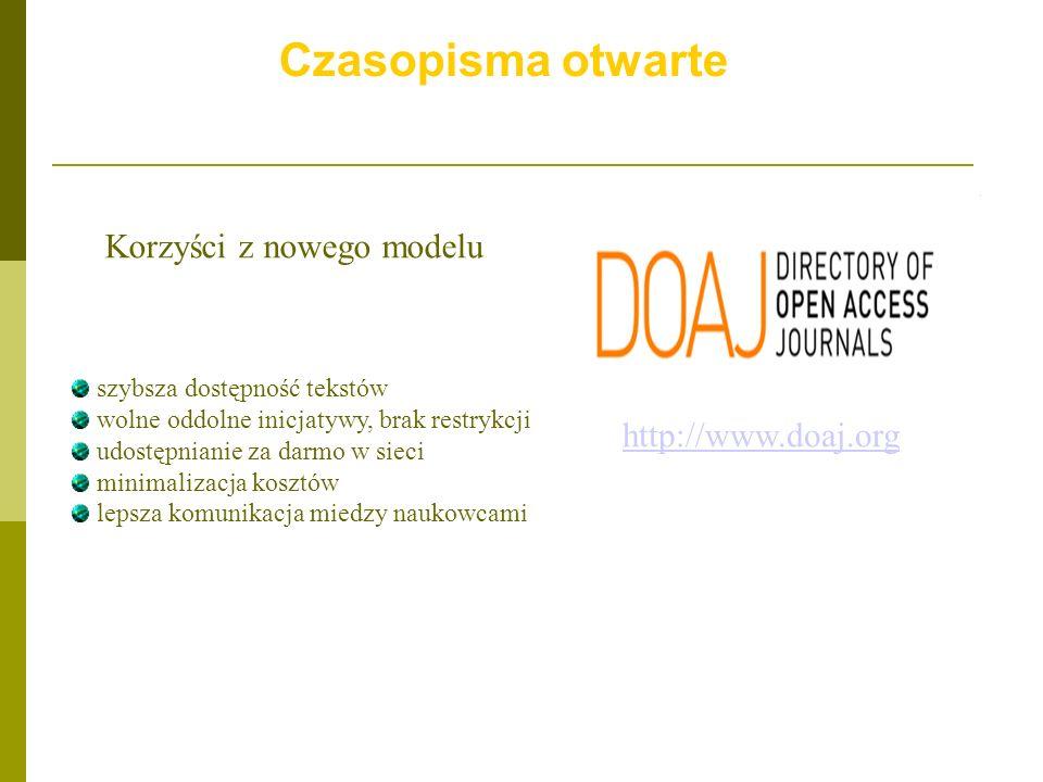 Czasopisma otwarte Korzyści z nowego modelu http://www.doaj.org