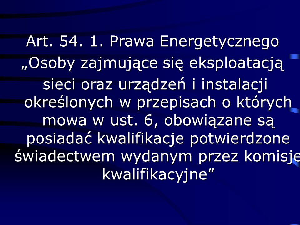 """Art. 54. 1. Prawa Energetycznego """"Osoby zajmujące się eksploatacją"""