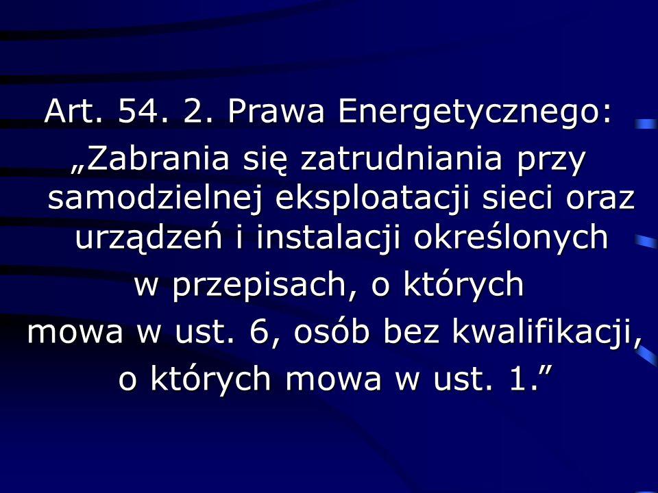 Art. 54. 2. Prawa Energetycznego: