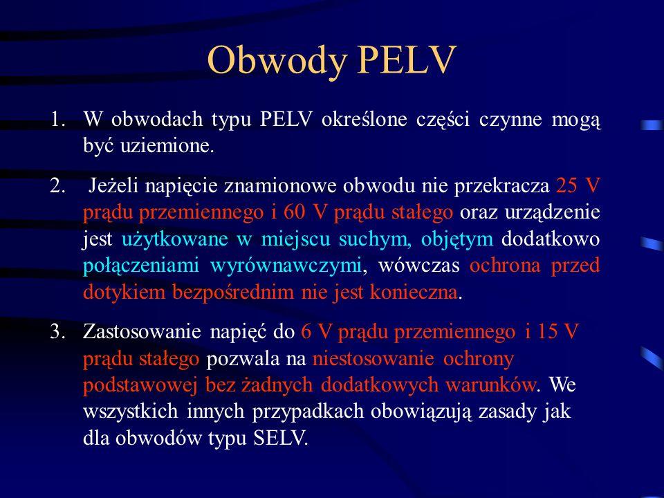 Obwody PELV W obwodach typu PELV określone części czynne mogą być uziemione.