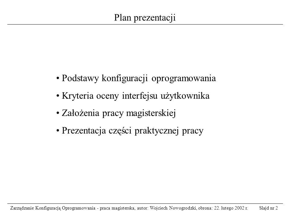 Plan prezentacji Podstawy konfiguracji oprogramowania. Kryteria oceny interfejsu użytkownika. Założenia pracy magisterskiej.