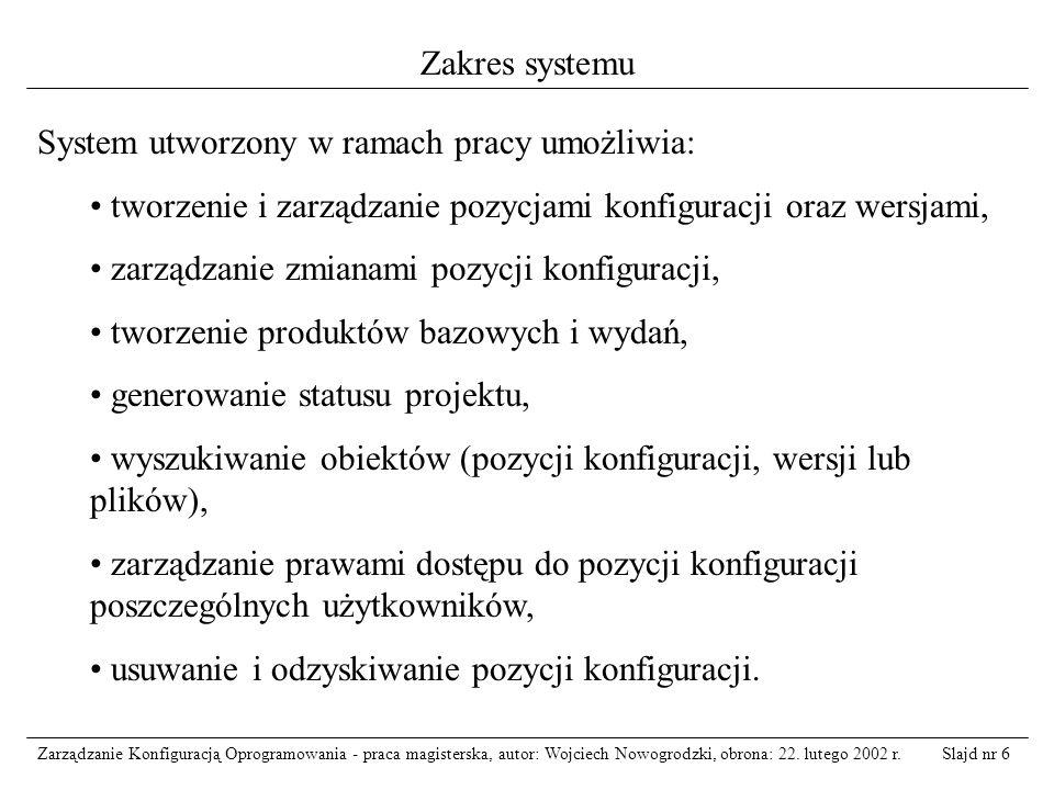 Zakres systemu System utworzony w ramach pracy umożliwia: tworzenie i zarządzanie pozycjami konfiguracji oraz wersjami,