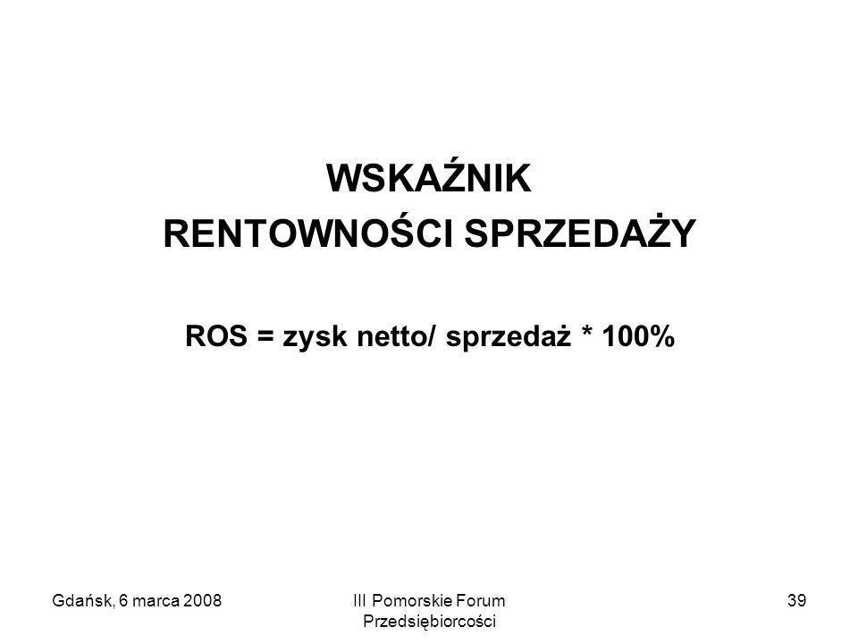 RENTOWNOŚCI SPRZEDAŻY ROS = zysk netto/ sprzedaż * 100%