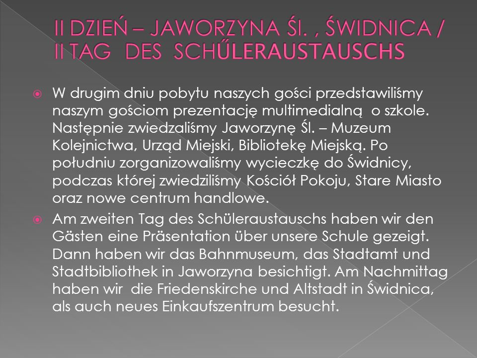 II DZIEŃ – JAWORZYNA Śl. , ŚWIDNICA / II TAG DES SCHŰLERAUSTAUSCHS