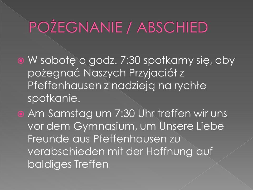 W sobotę o godz. 7:30 spotkamy się, aby pożegnać Naszych Przyjaciół z Pfeffenhausen z nadzieją na rychłe spotkanie.