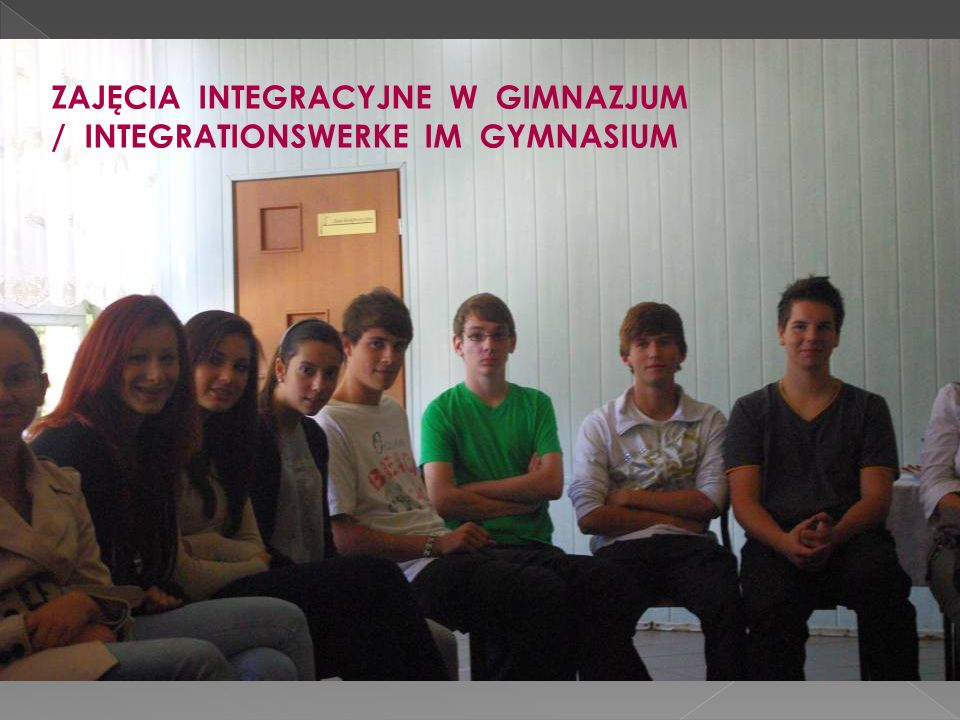 ZAJĘCIA INTEGRACYJNE W GIMNAZJUM / INTEGRATIONSWERKE IM GYMNASIUM