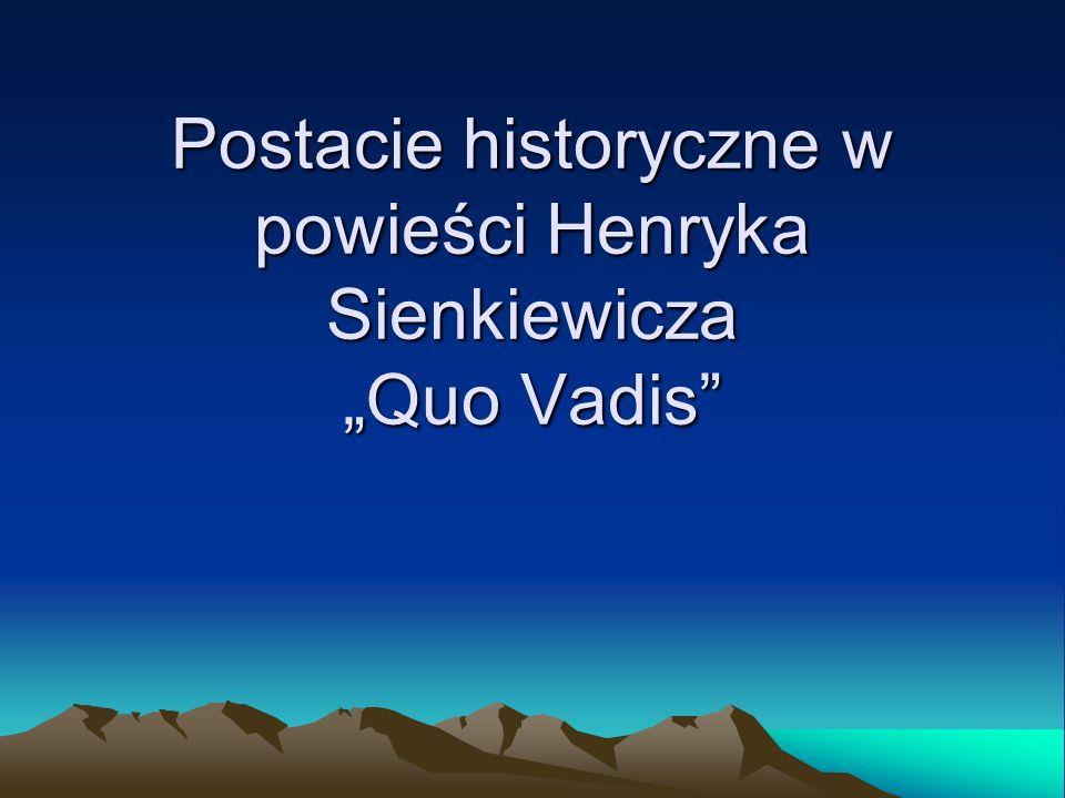 """Postacie historyczne w powieści Henryka Sienkiewicza """"Quo Vadis"""