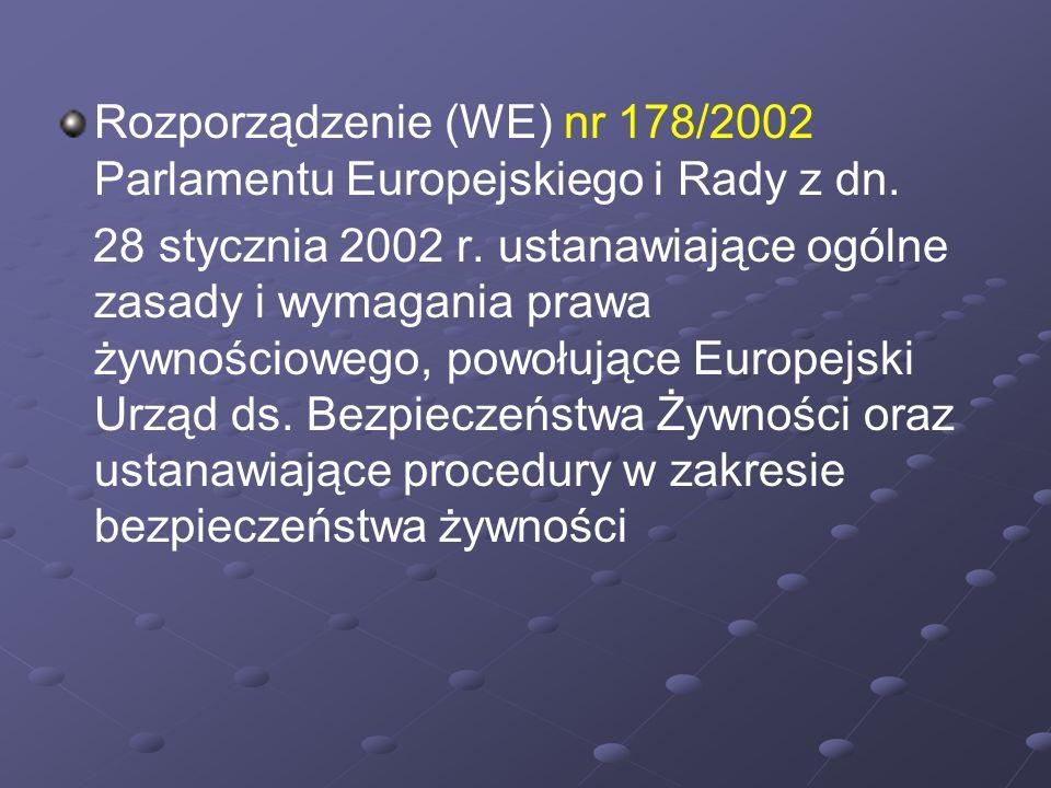 Rozporządzenie (WE) nr 178/2002 Parlamentu Europejskiego i Rady z dn.