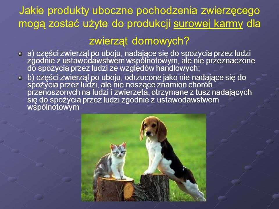 Jakie produkty uboczne pochodzenia zwierzęcego mogą zostać użyte do produkcji surowej karmy dla zwierząt domowych
