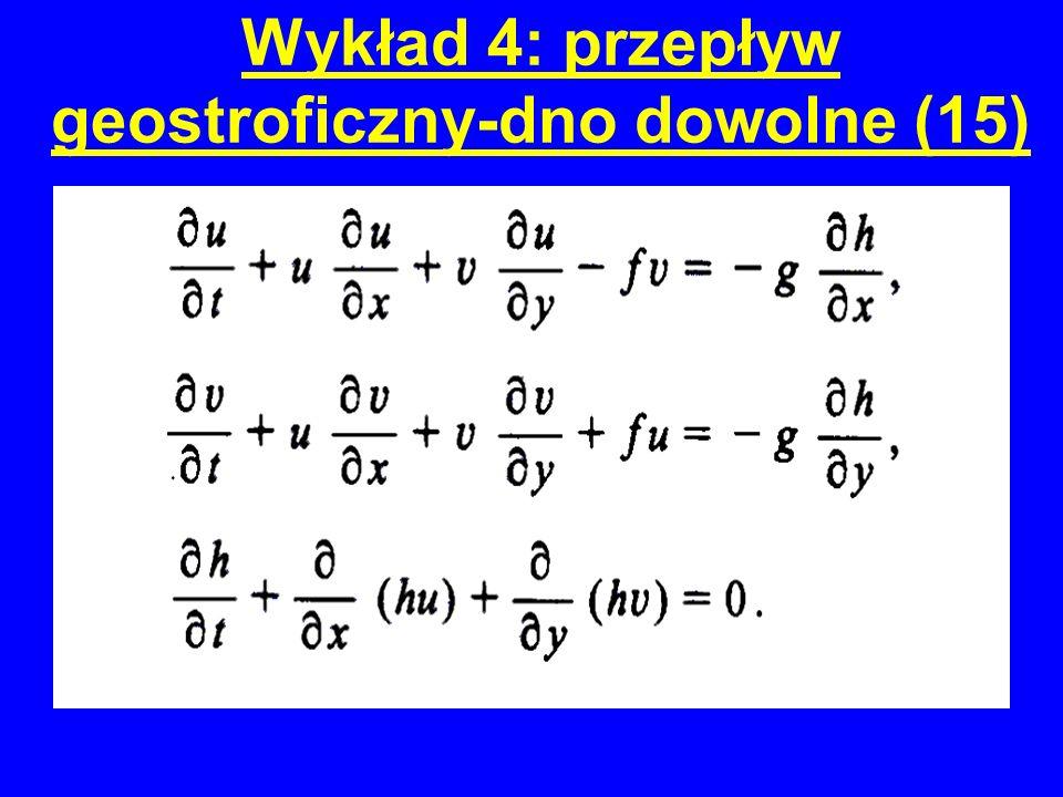 Wykład 4: przepływ geostroficzny-dno dowolne (15)