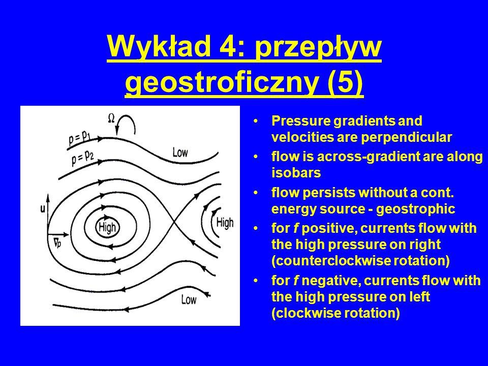 Wykład 4: przepływ geostroficzny (5)