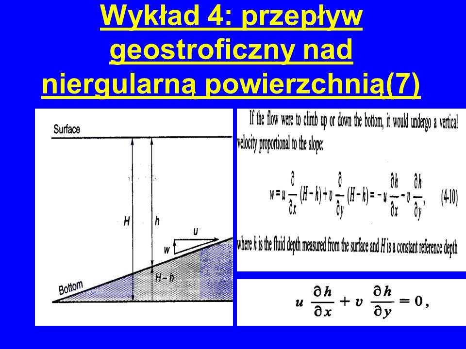 Wykład 4: przepływ geostroficzny nad niergularną powierzchnią(7)