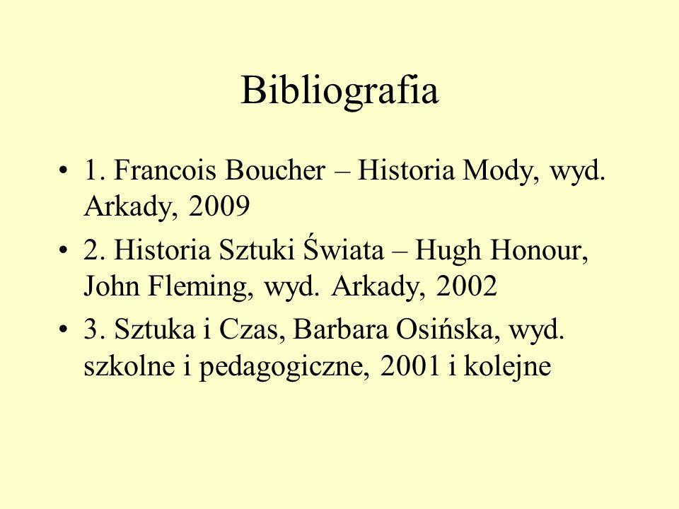Bibliografia 1. Francois Boucher – Historia Mody, wyd. Arkady, 2009