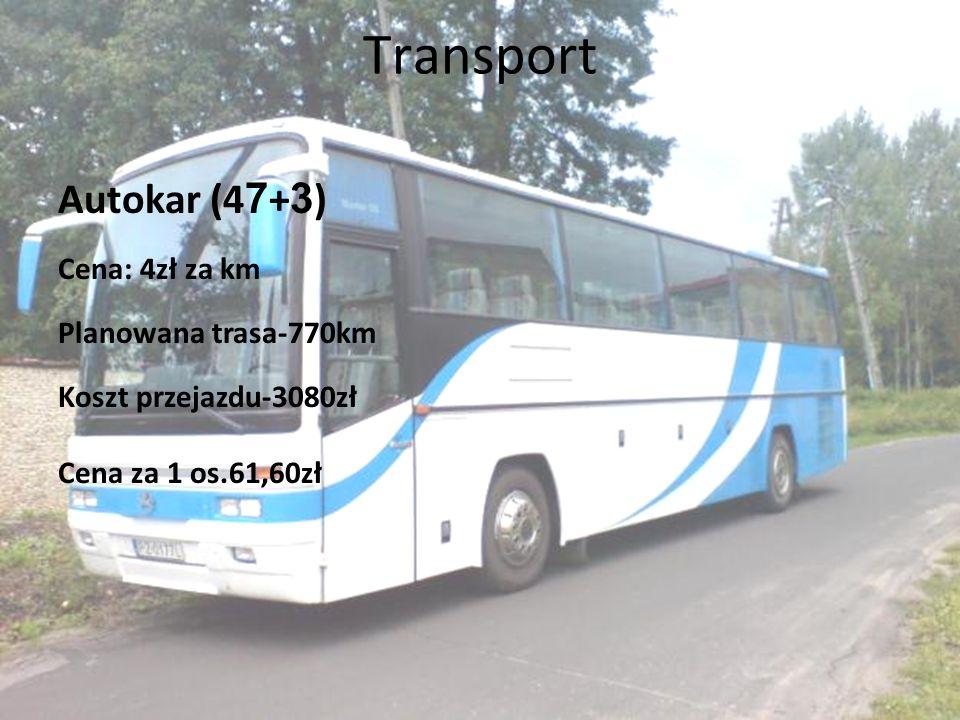 Transport Autokar (47+3) Cena: 4zł za km Planowana trasa-770km