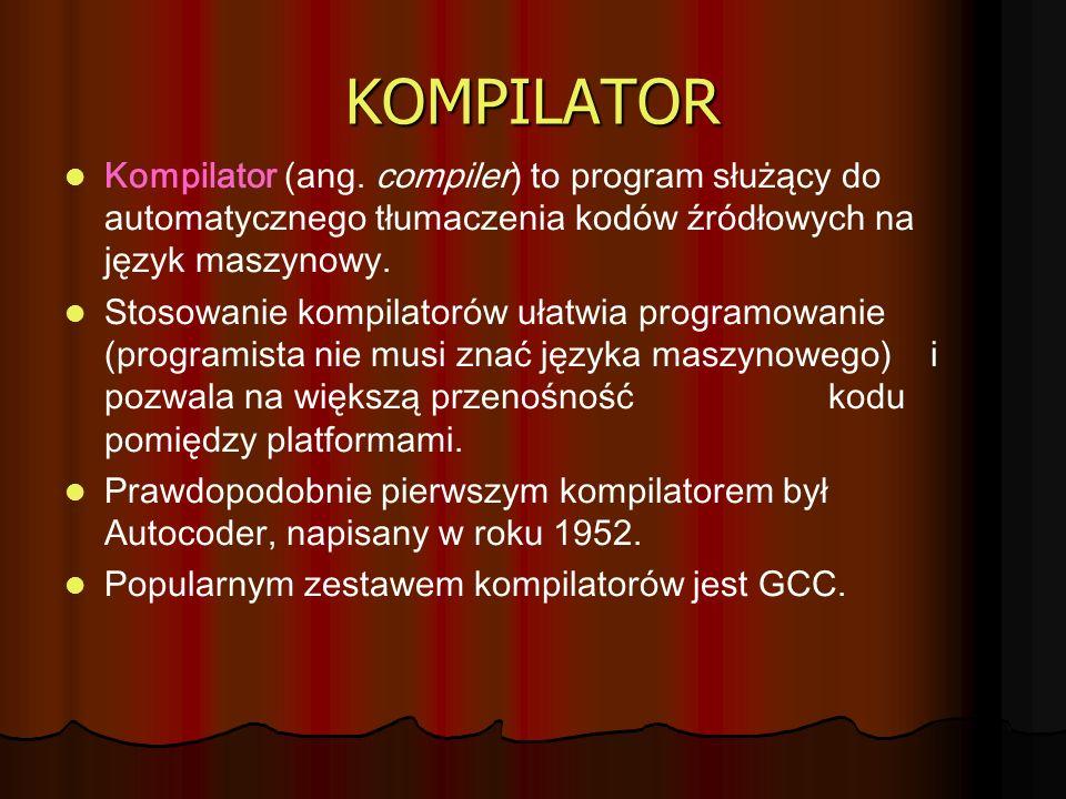 KOMPILATOR Kompilator (ang. compiler) to program służący do automatycznego tłumaczenia kodów źródłowych na język maszynowy.