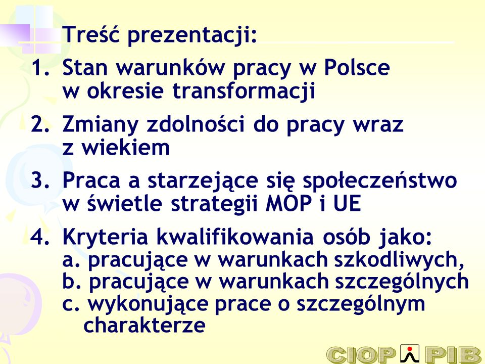 Treść prezentacji:Stan warunków pracy w Polsce w okresie transformacji. Zmiany zdolności do pracy wraz z wiekiem.