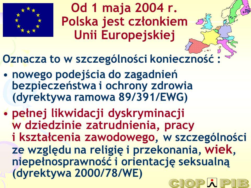 Od 1 maja 2004 r. Polska jest członkiem Unii Europejskiej
