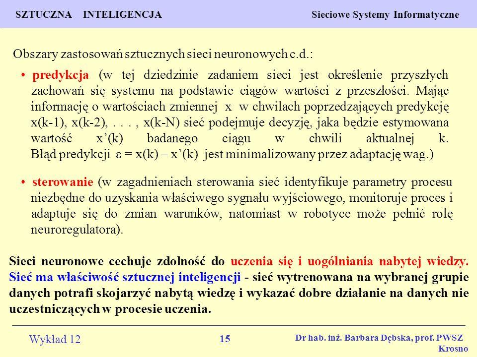 Obszary zastosowań sztucznych sieci neuronowych c.d.: