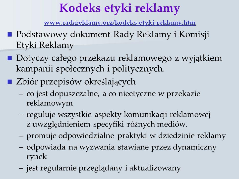 Kodeks etyki reklamy www.radareklamy.org/kodeks-etyki-reklamy.htm